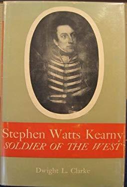 Stephen Watts Kearny: Soldier of the West