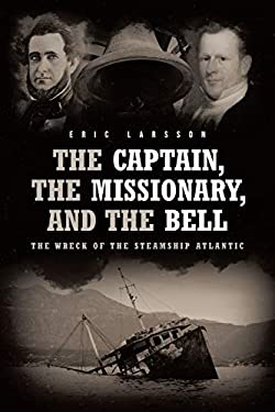 The Captain, The Missionary, and the Bell: The Wreck of the Steamship Atlantic