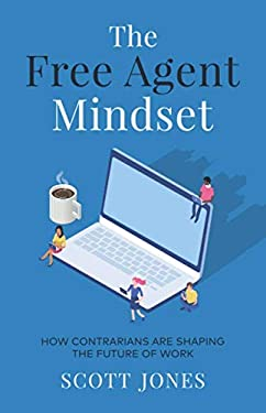 The Free Agent Mindset: How Contrarians are Shaping the Future of Work