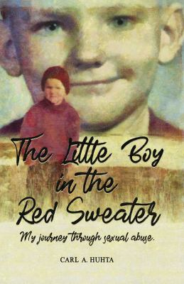 The Little Boy in the Red Sweater: My Journey Through Sexual Abuse