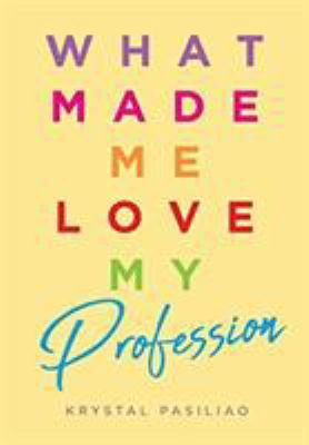 What Made Me Love My Profession