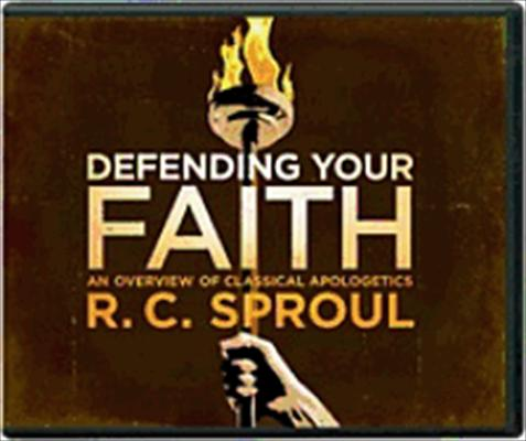 Defending Your Faith: An Overview of Classical Apologetics with R.C. Sproul