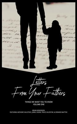 Letters from your Fathers: Things We Want You to Know