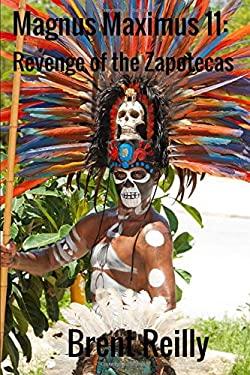 Magnus Maximus 11: Revenge of the Zapotecas