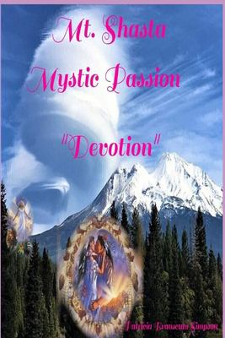 Mt. Shasta Mystic Passion: Devotion