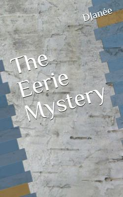 The Eerie Mystery