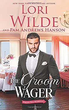 The Groom Wager (Wrong Way Weddings)