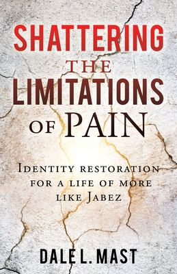 Shattering the Limitations Of Pain: Identity restoration for a life of more like Jabez