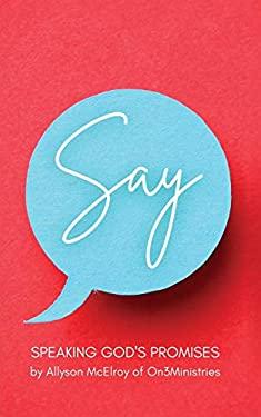 Say: Speaking God's Promises