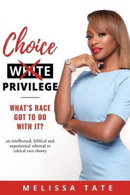 Choice Privilege: Whats Race Got to do with it (0)