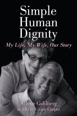 Simple Human Dignity: My Life, My Wife, Our Story