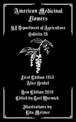 American Medicinal Flowers: US Department of Agriculture Bulletin 26