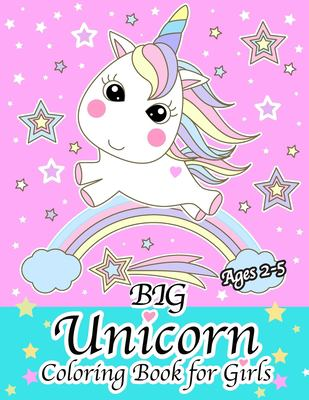 Big Unicorn Coloring Book for Girls Ages 2-5