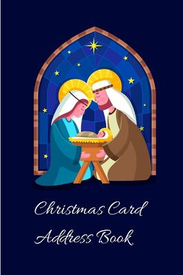 Christmas Card Address Book: Mailing Address Log Book and 10 Year Christmas Card Tracker With Tabs (Baby Jesus)
