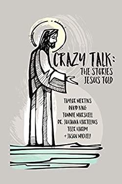 Crazy Talk: Stories Jesus Told