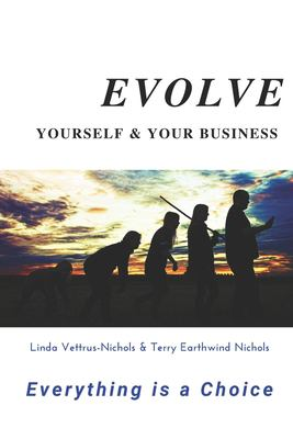 EVOLVE YOURSELF & YOUR BUSINESS: Everything is a Choice