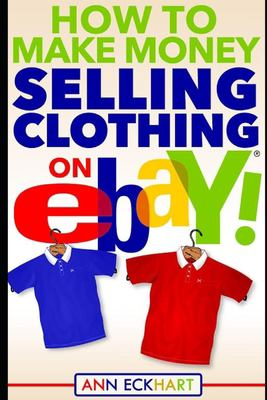 How To Make Money Selling Clothing On Ebay
