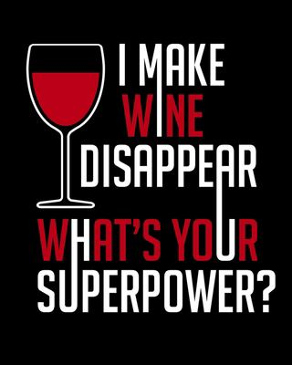 I Make Wine Disappear What's Your Superpower: A Coworking Gift for Wine People | Wine Pairing