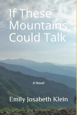If These Mountains Could Talk: A Novel