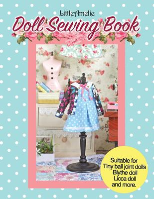 LittleAmelie Doll Sewing Book: Total of 10 doll clothes patterns with instruction photos step by step. Very easy to follow for beginner to ... for Tin