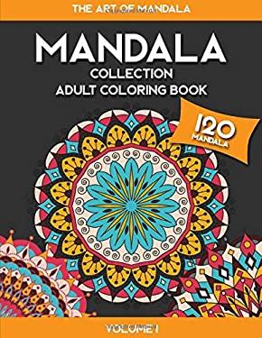 MANDALA COLLECTION - The Art of Mandala Adult Coloring Book - Volume 1