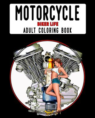 Motorcycle Biker Life Adult Coloring Book: 80+ Pages Harley Davidson Shovelhead Panhead Knucklehead Evolution and many other chopper themed cycle gear