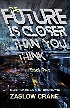 The Future Is Closer Than You Think- Book 2: Tales From The Day After Tomorrow