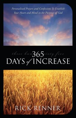 365 Days of Increase: Personalized Prayers and Confessions to Establish Your Heart and Mind in the Purposes of God