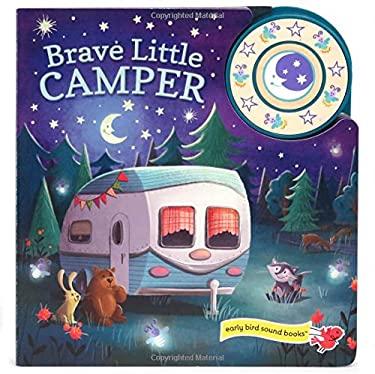Brave Little Camper: Interactive Children's Sound Book (1 Button Sound) (Early Bird Song Books)