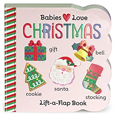 Christmas: Lift-a-Flap Board Book (Babies Love)