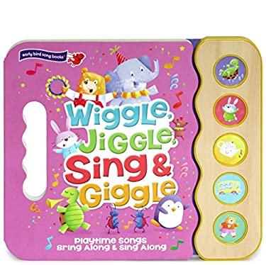 Wiggle, Jiggle, Sing & Giggle: 5-Button Sound Book