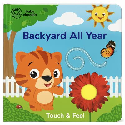 Baby Einstein Backyard All Year: Touch & Feel Board Book (Touch and Feel)
