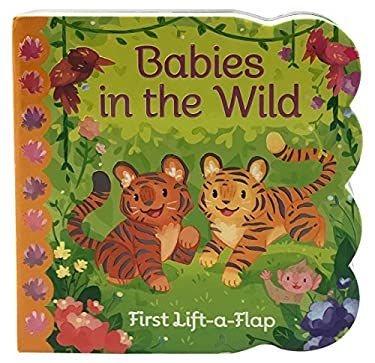 Babies in the the Wild: Lift-a-Flap Board Book (Chunky Lift a Flap Books)