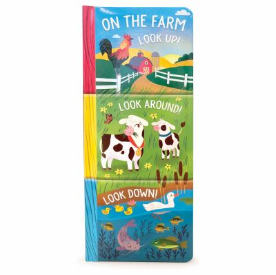 On the Farm: Look Up, Look Around and Look Down (3 in 1 Tall Padded Board Book)