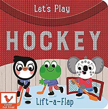 Let's Play Hockey (Chunky Lift-a-flap Book)