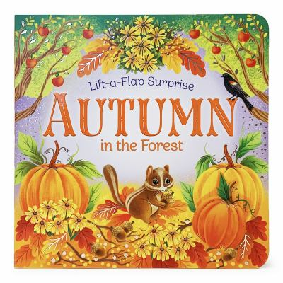 Autumn in the Forest (Lift-a-Flap Surprise)
