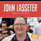 John Lasseter: Director of Toy Story (Movie Makers) 23615238