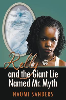 Kelly and the Giant Lie Named Mr. Myth