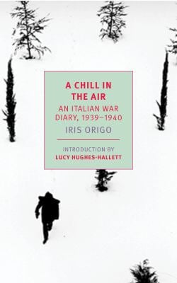 A Chill in the Air: An Italian War Diary, 1939-1940