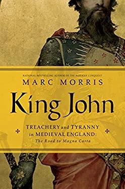 King John: Treachery and Tyranny in Medieval England
