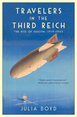 Travelers in the Third Reich: The Rise of Fascism: 1919?1945