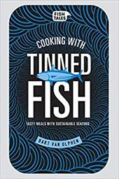 Cooking with Tinned Fish: Tasty Meals with Sustainable Seafood 23424632