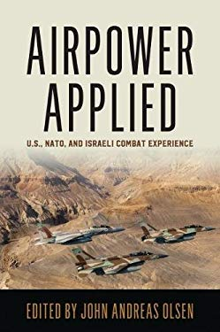 Airpower Applied: U.S., NATO, and Israeli Combat Experience (History of Military Aviation)