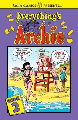 Everything's Archie Vol. 2 (Archie Comics Presents)