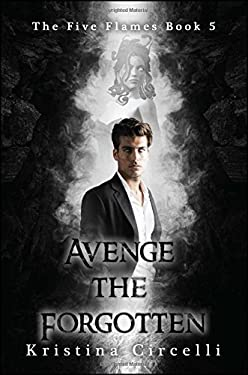 Avenge the Forgotten (The Five Flames)