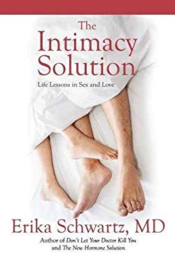 The Intimacy Solution: Life Lessons in Sex and Love