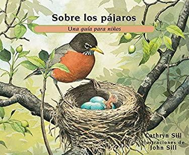 Sobre los pájaros: Una guía para niños (About…) (Spanish Edition)