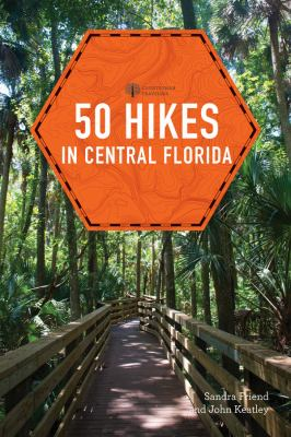 50 Hikes in Central Florida (Third Edition)
