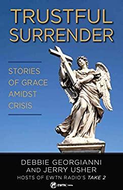 Trustful Surrender: Stories of Grace Amidst Crisis