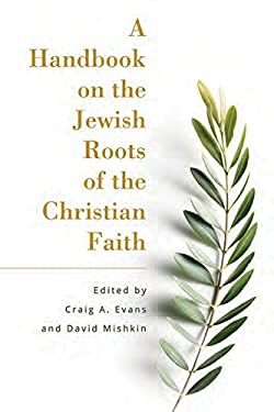 A Handbook on the Jewish Roots of the Christian Faith